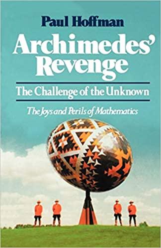 Archimedes' revenge: the joys and perils of mathematics